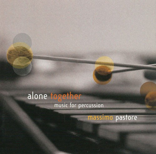 Massimo Pastore Alone Together, music for percussion