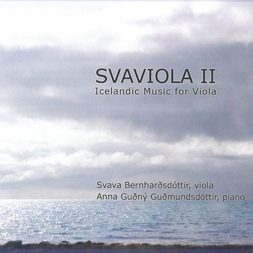 Svava Bernhardsdottir SVAVIOLA II, Icelandic Music for Viola
