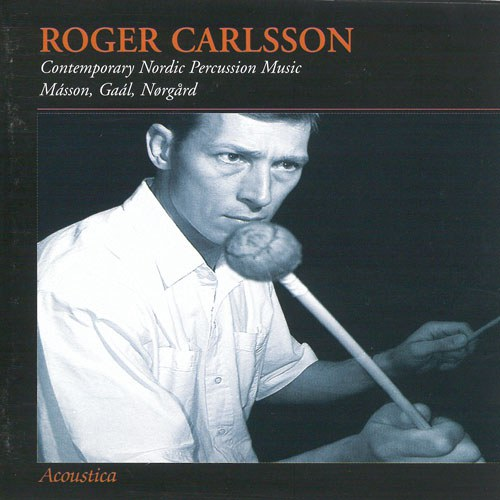 Roger Carlsson Contemporary Nordic Percussion Music